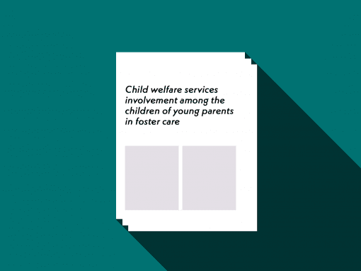 Child welfare services involvement among the children of young parents in foster care