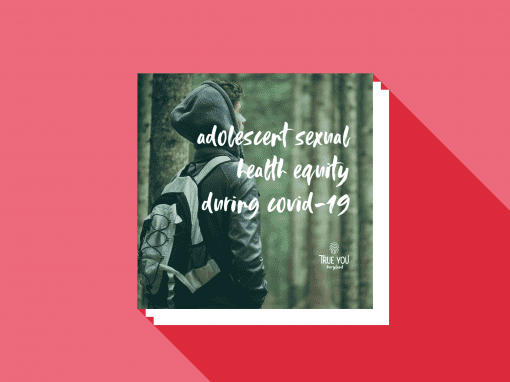 Adolescent Sexual Health Equity During COVID-19