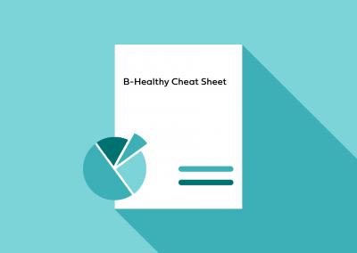 B-HEALTHY Cheat Sheet
