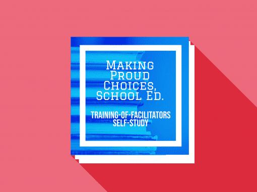 Protected: Making Proud Choices, School Ed.: Training-of-Facilitators Self-Study