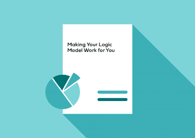 Making Your Logic Model Work for You