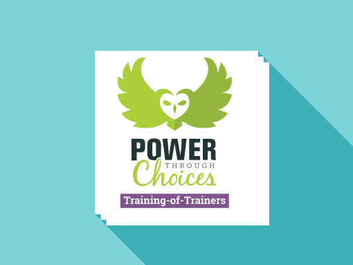 Power Through Choices Training-of-Trainers