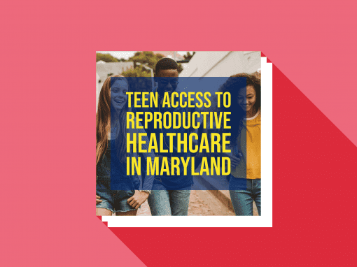 Teen Access to Reproductive Healthcare in Maryland