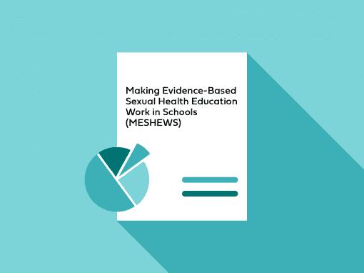 Making Evidence-Based Sexual Health Education Work in Schools (MESHEWS)
