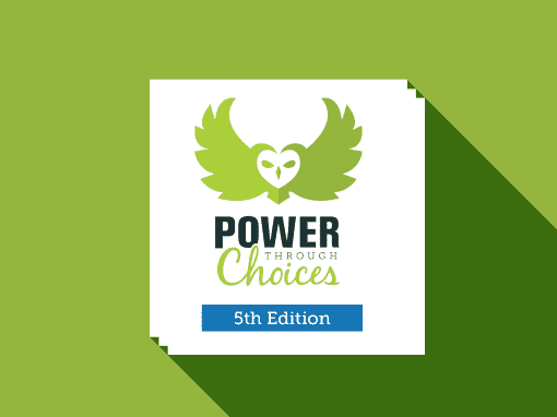 Power Through Choices, 5th Edition – Exclusive Access for Facilitators & Trainers