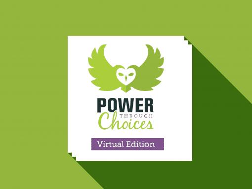 Power Through Choices, Virtual Edition – Exclusive Access for VIRTUAL Facilitators & Trainers